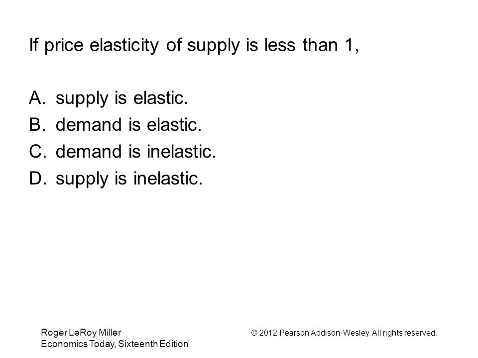 If price elasticity of supply is less than 1,