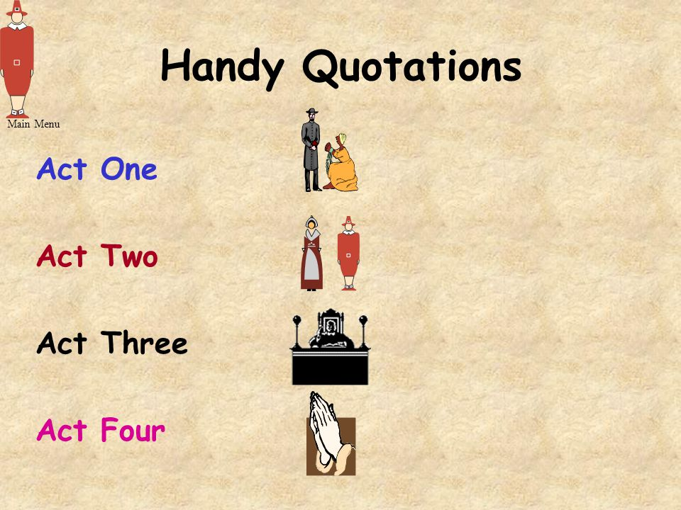 Handy Quotations Main Menu Act One Act Two Act Three Act Four
