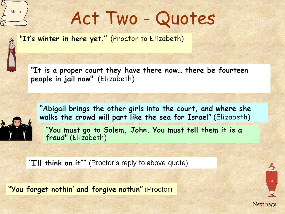 Act Two - Quotes It's winter in here yet. (Proctor to Elizabeth)