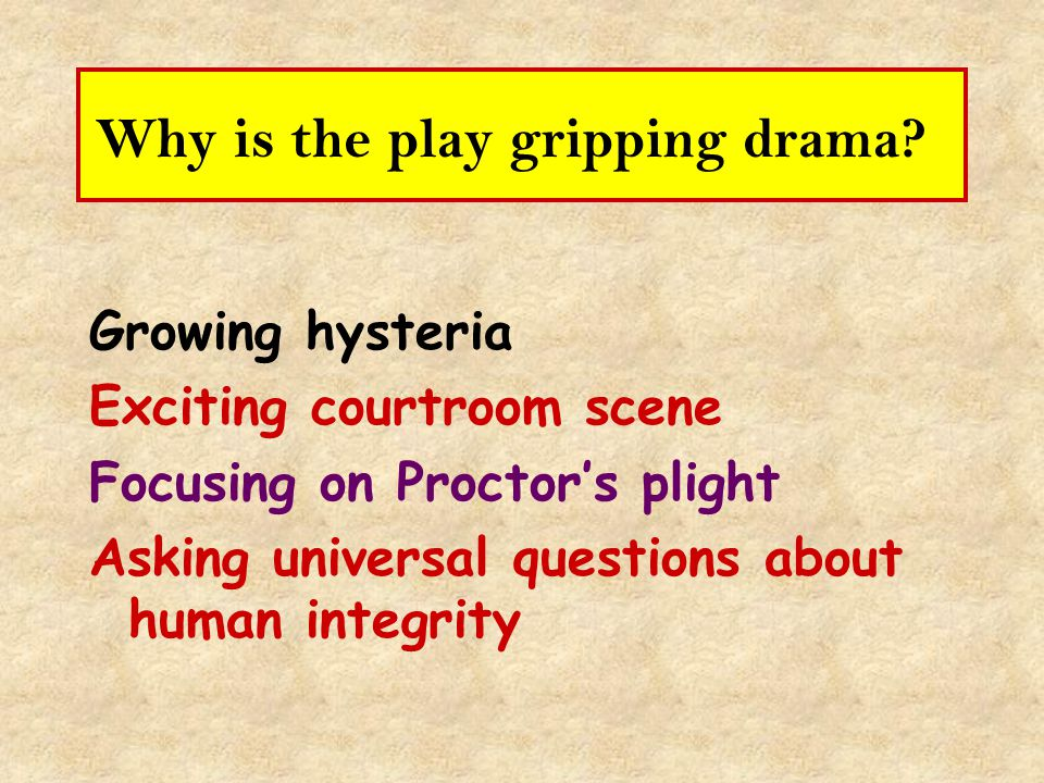 Why is the play gripping drama