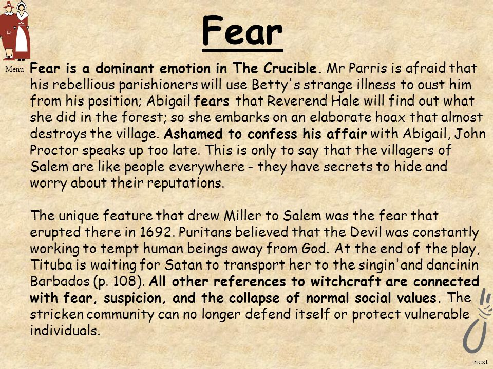 the crucible types of fear Extracts from this document introduction in the crucible, arthur miller shows us how fear and suspicion can destroy a community as the play develops, miller shows us how fear and suspicion increase and destroy the community.