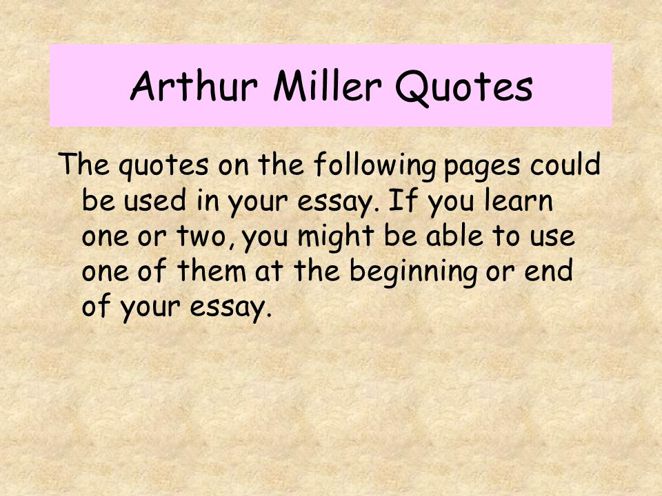 arthur miller 5 essay The play the crucible by arthur miller is the play the crucible by arthur miller english literature if you are the original writer of this essay and no.