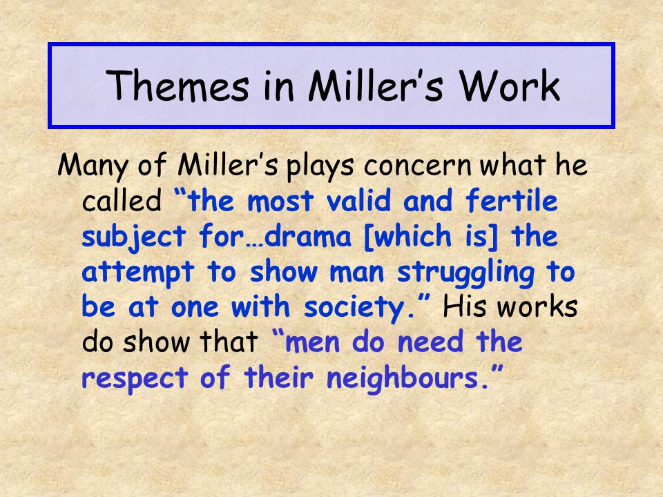 Themes in Miller's Work