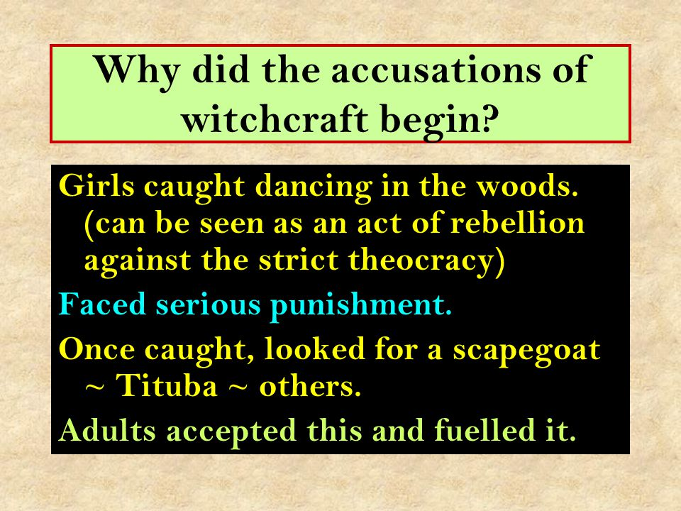 Why did the accusations of witchcraft begin