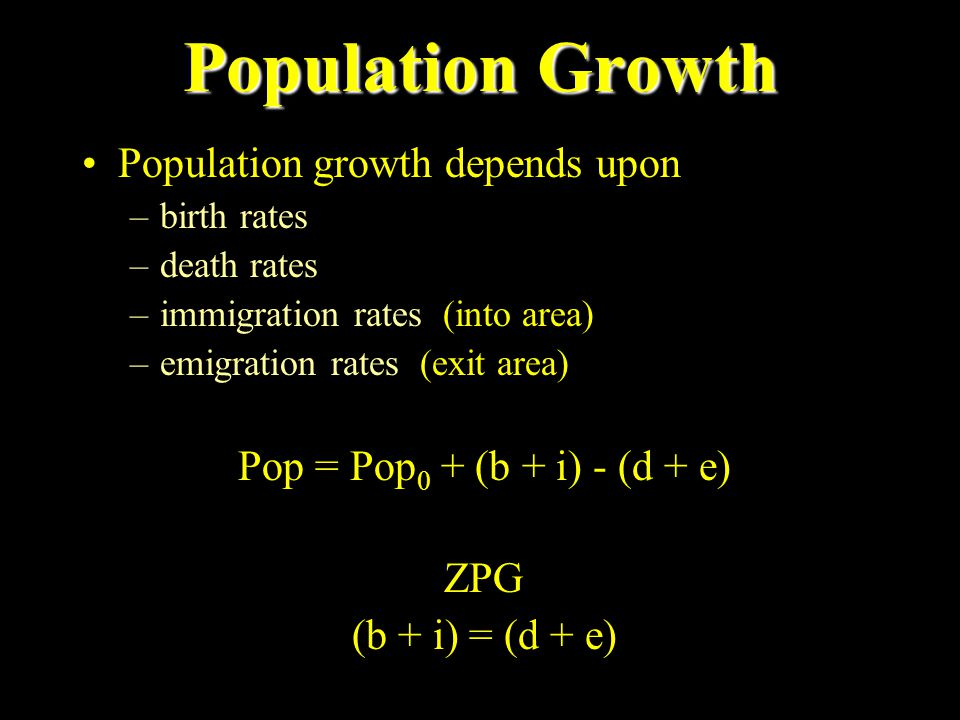 Population Growth Population growth depends upon