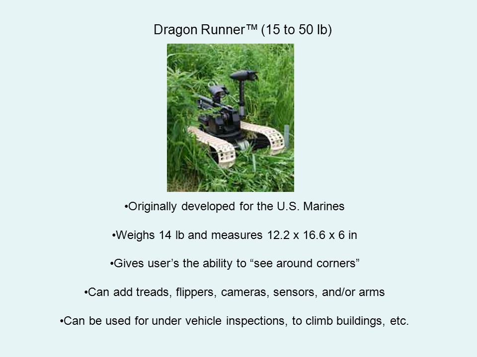 Dragon Runner™ (15 to 50 lb) Originally developed for the U.S. Marines