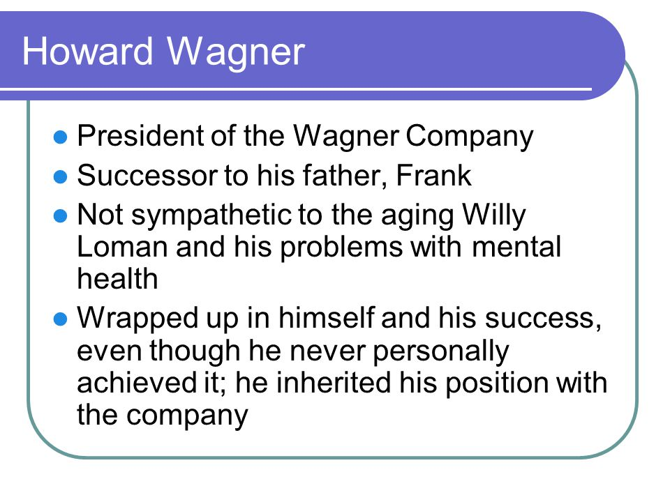 Howard Wagner President of the Wagner Company