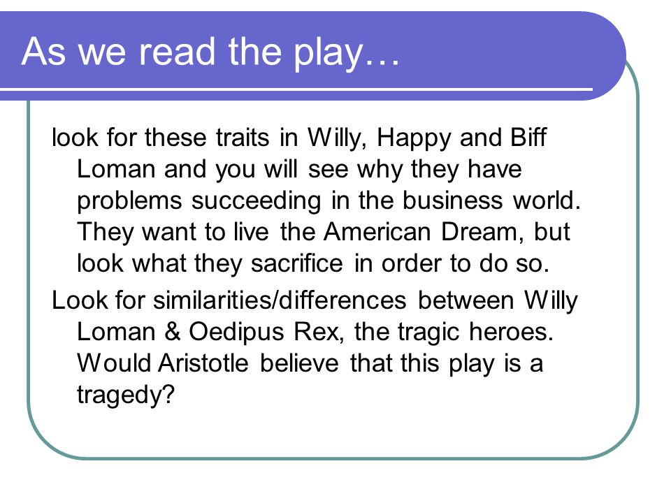 As we read the play…
