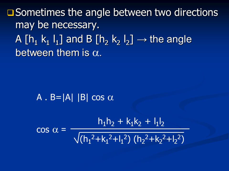 Sometimes the angle between two directions may be necessary.