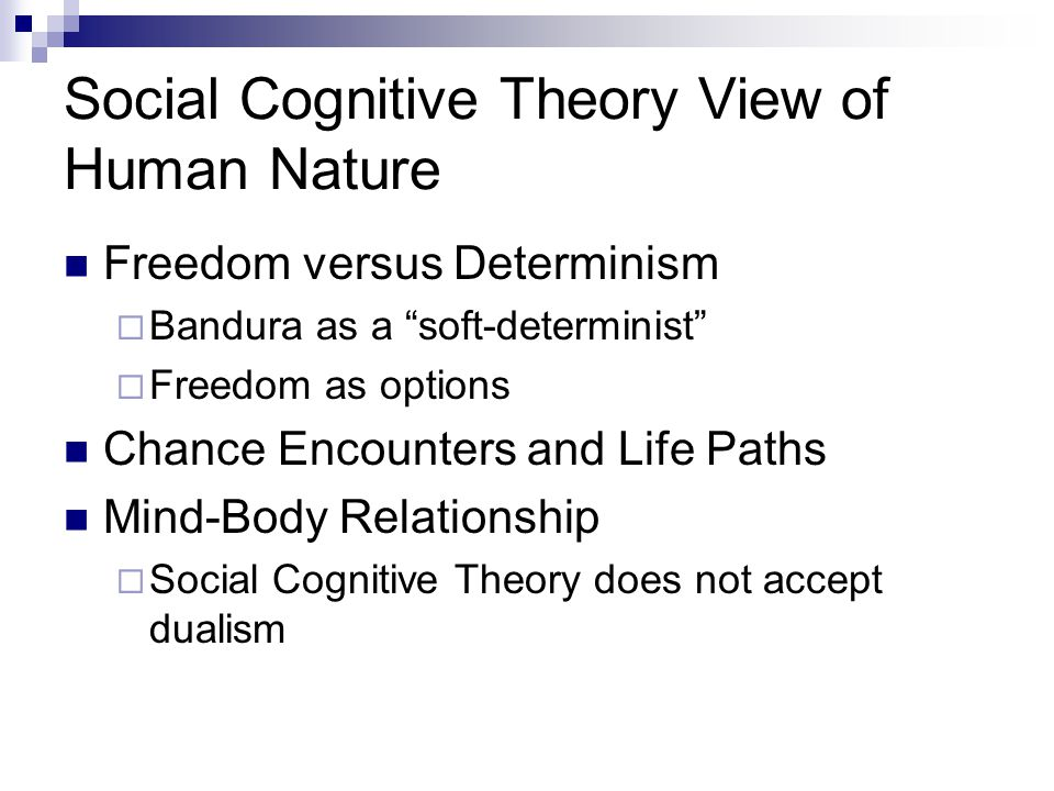 Social Cognitive Theory View of Human Nature