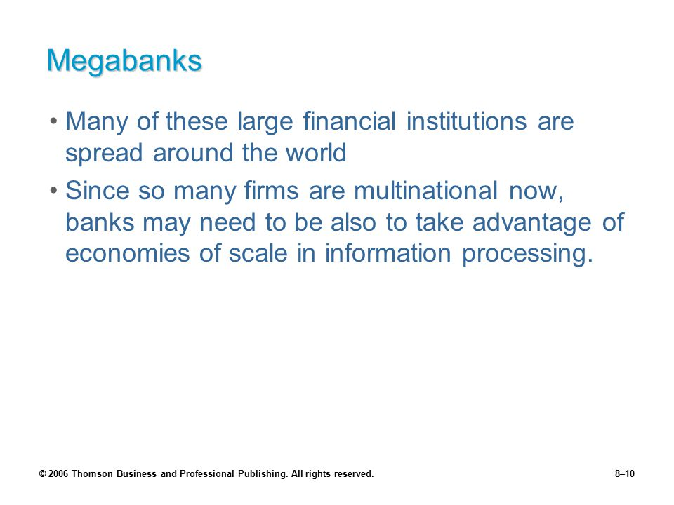 Megabanks Many of these large financial institutions are spread around the world.
