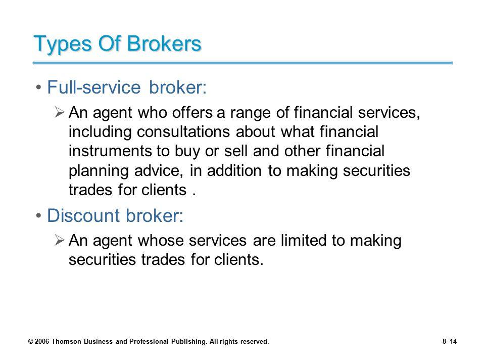 Types Of Brokers Full-service broker: Discount broker: