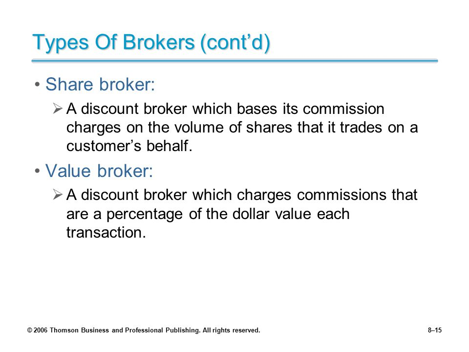 Types Of Brokers (cont'd)