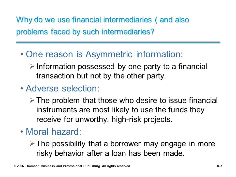 One reason is Asymmetric information: