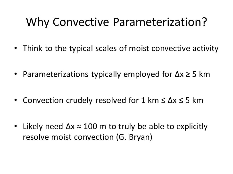 Why Convective Parameterization