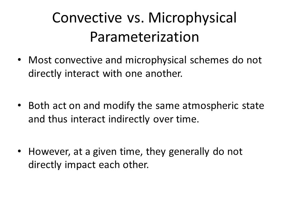Convective vs. Microphysical Parameterization