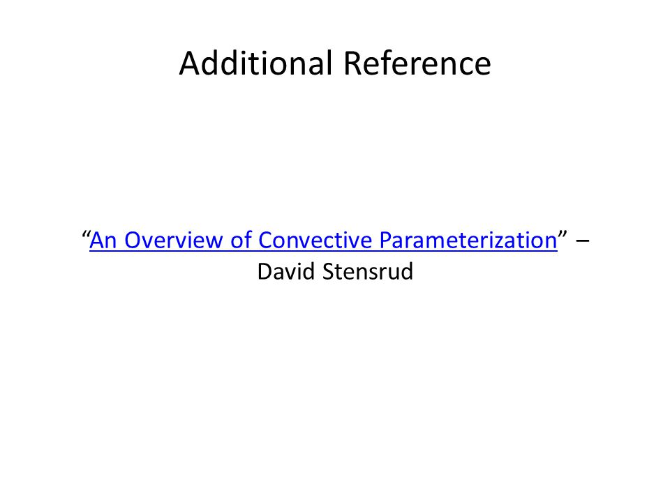 An Overview of Convective Parameterization – David Stensrud