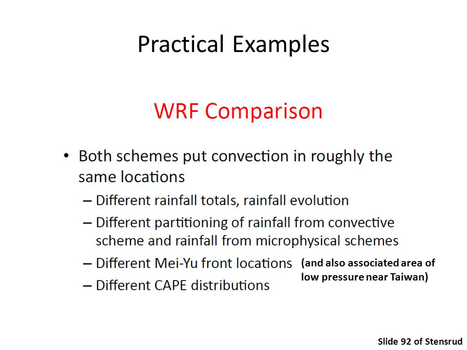 Practical Examples (and also associated area of low pressure near Taiwan) Slide 92 of Stensrud