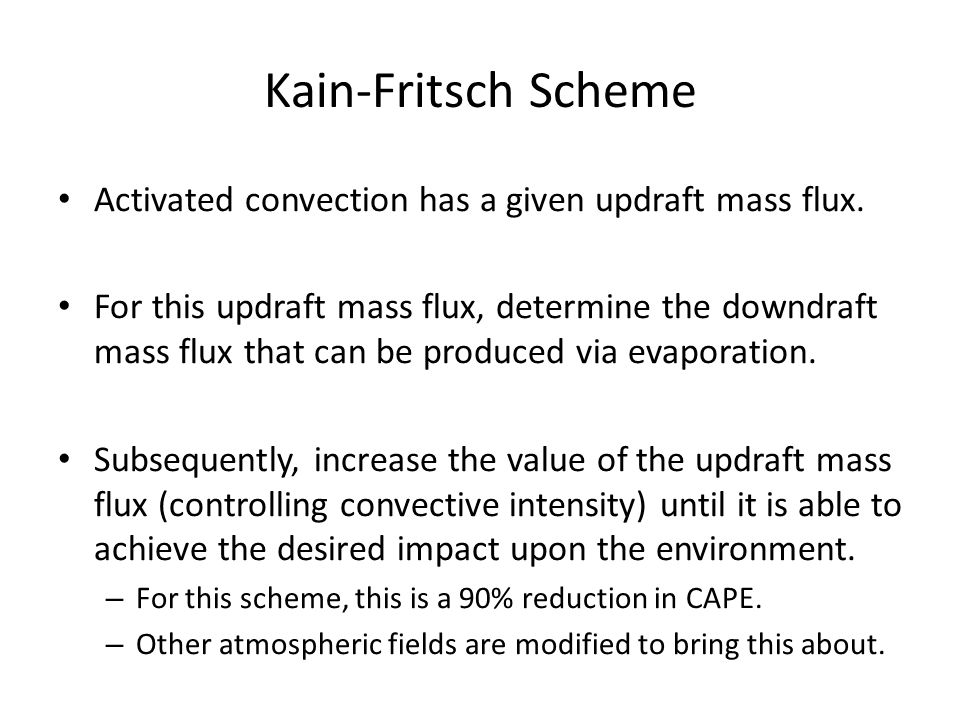 Kain-Fritsch Scheme Activated convection has a given updraft mass flux.
