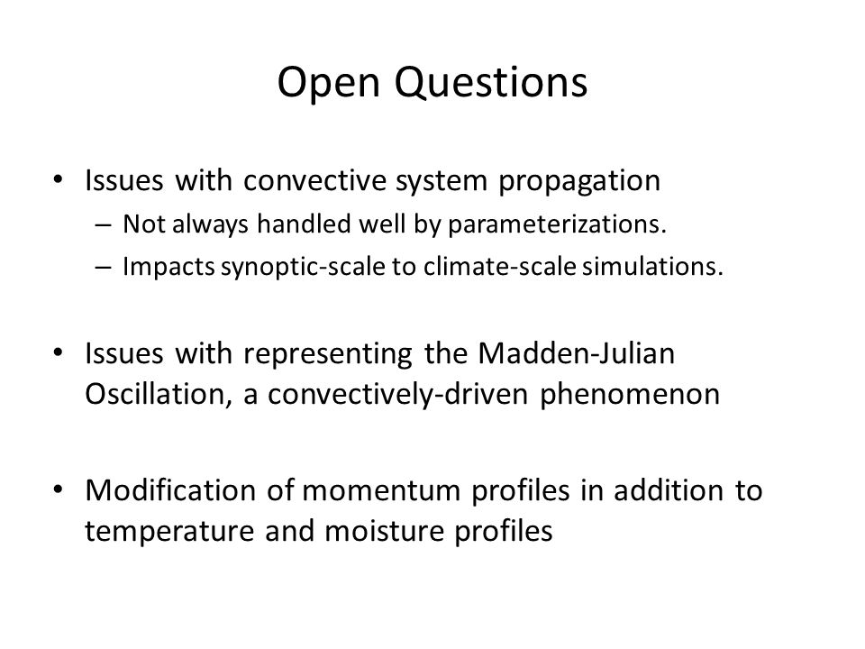 Open Questions Issues with convective system propagation