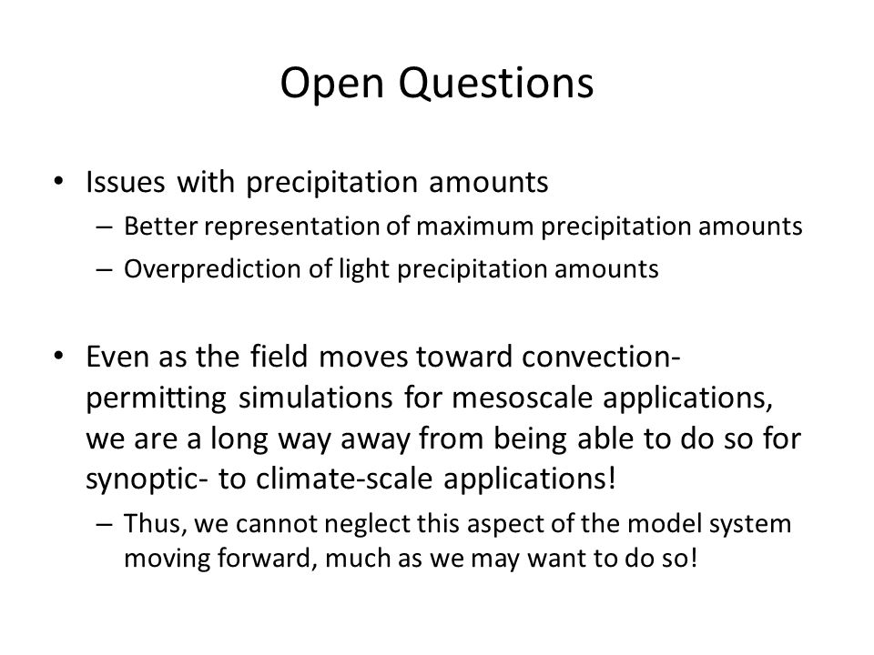 Open Questions Issues with precipitation amounts