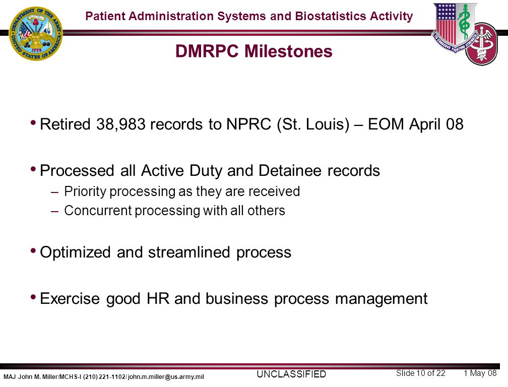 DMRPC Milestones Retired 38,983 records to NPRC (St. Louis) – EOM April 08. Processed all Active Duty and Detainee records.