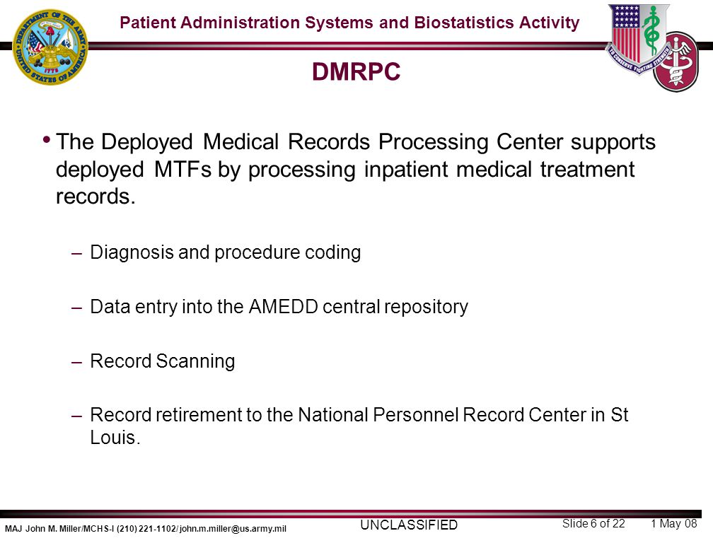 DMRPC The Deployed Medical Records Processing Center supports deployed MTFs by processing inpatient medical treatment records.