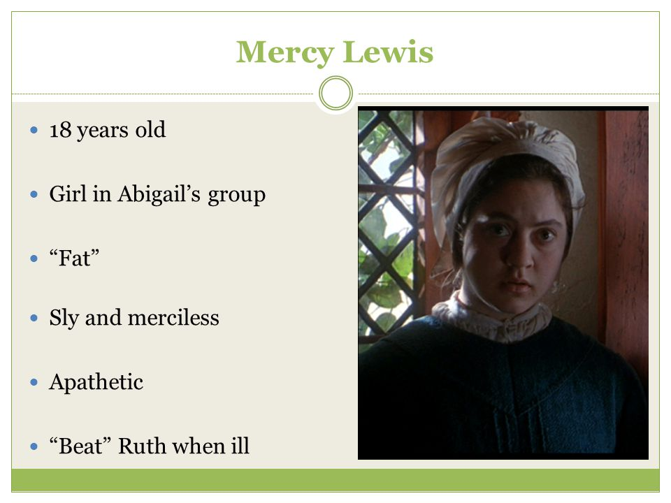 Mercy Lewis 18 years old Girl in Abigail's group Fat