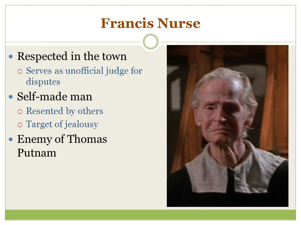 Francis Nurse Respected in the town Self-made man