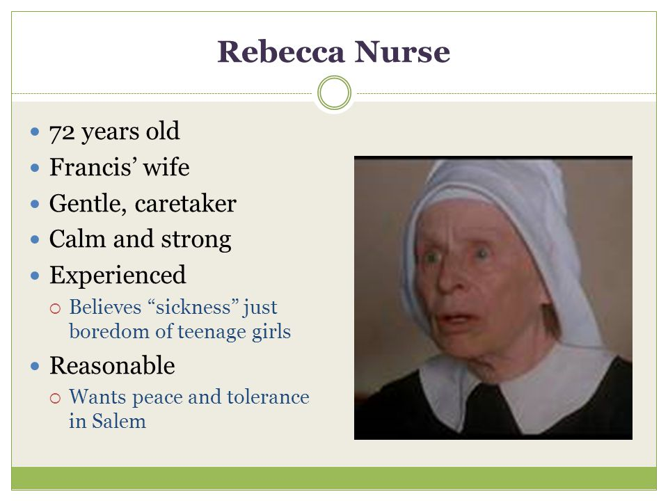 Rebecca Nurse 72 years old Francis' wife Gentle, caretaker