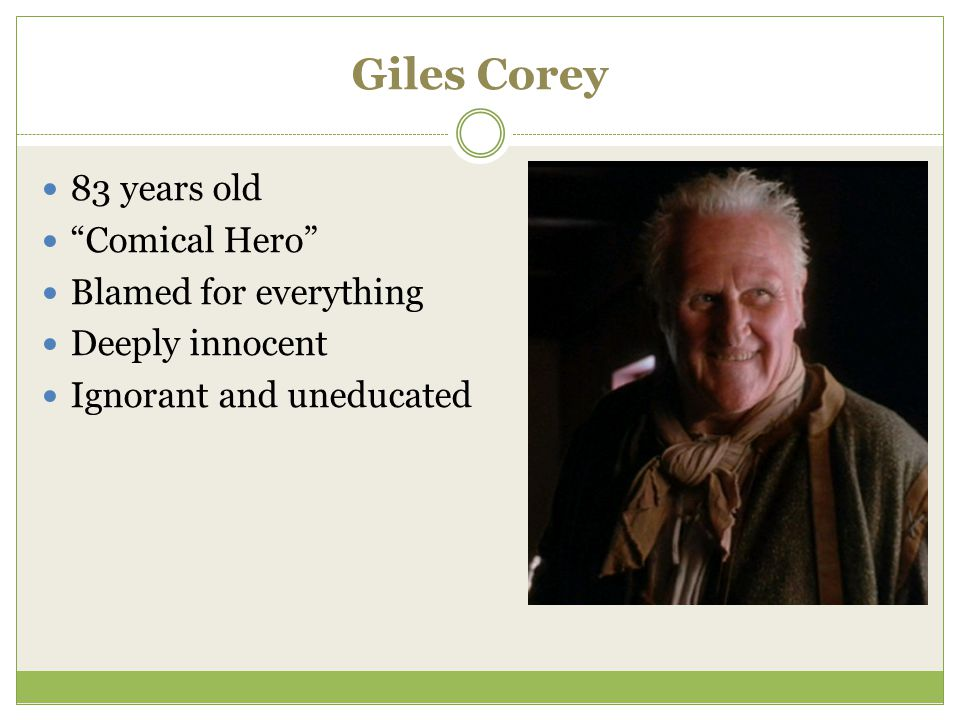 Giles Corey 83 years old Comical Hero Blamed for everything