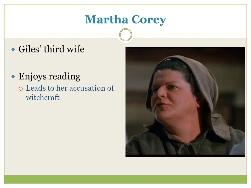 Martha Corey Giles' third wife Enjoys reading