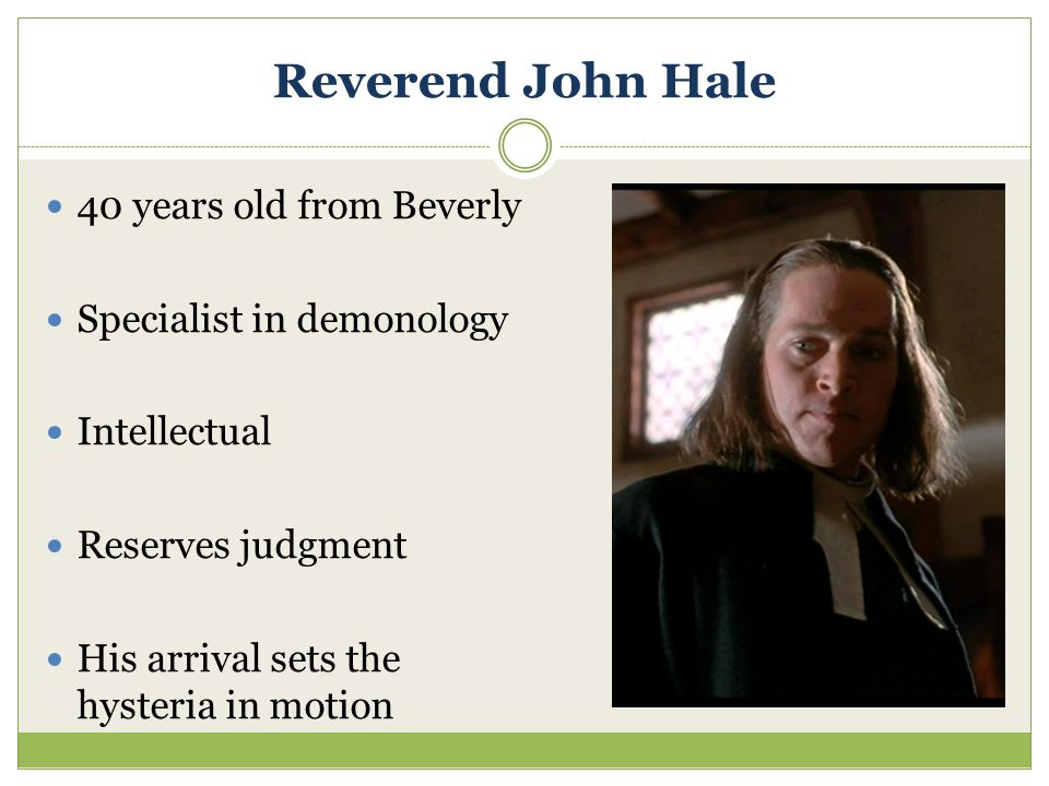 Reverend John Hale 40 years old from Beverly Specialist in demonology