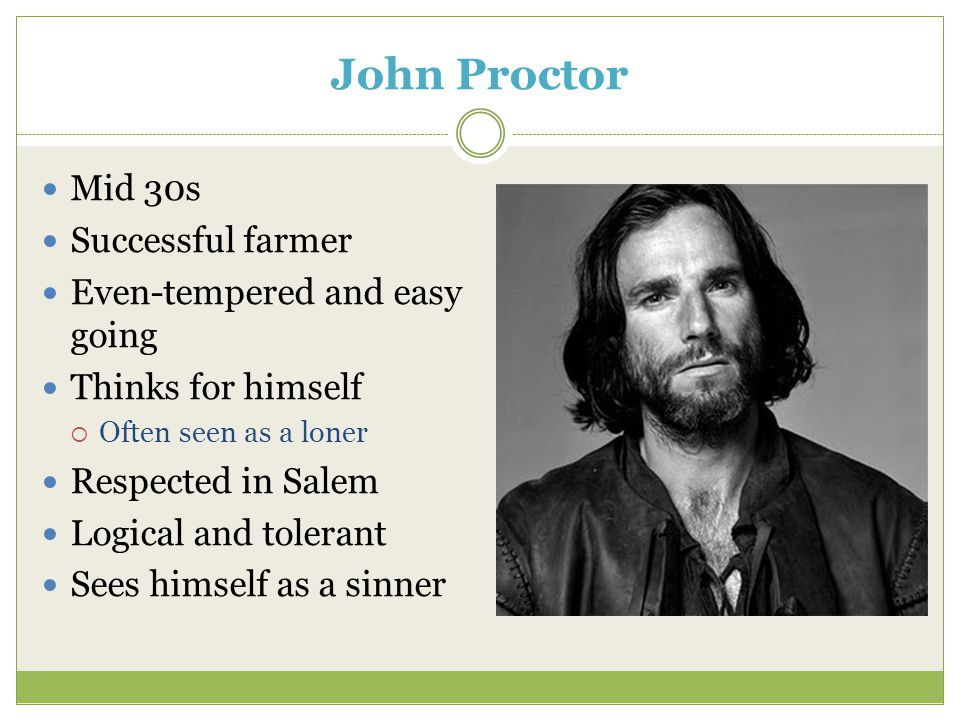 John Proctor Mid 30s Successful farmer Even-tempered and easy going