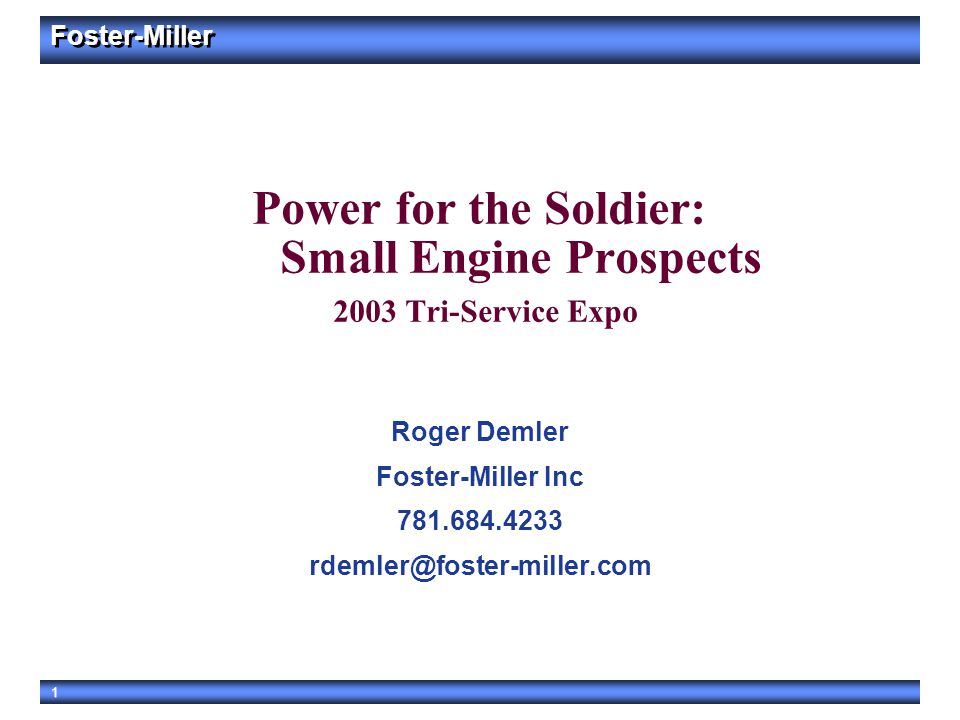 Power for the Soldier: Small Engine Prospects 2003 Tri-Service Expo