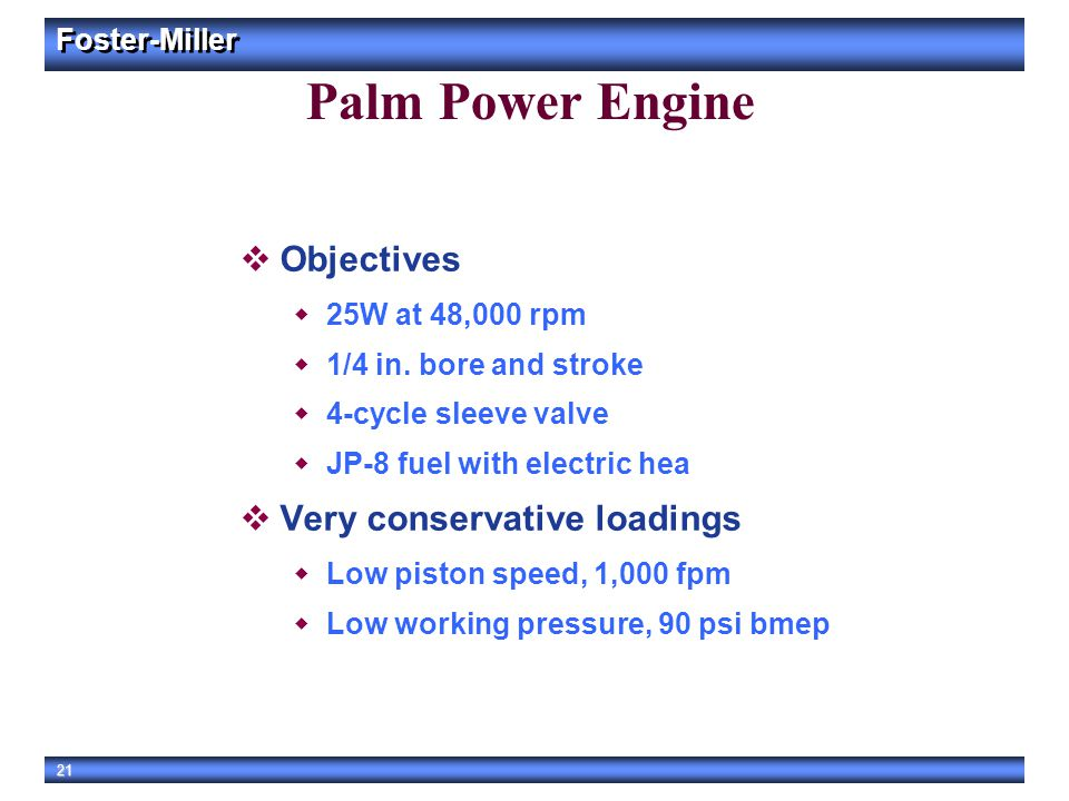 Palm Power Engine Objectives Very conservative loadings
