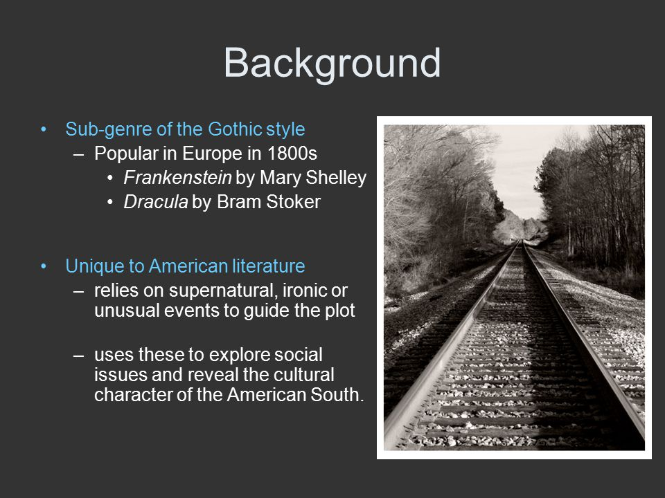 Background Sub-genre of the Gothic style Popular in Europe in 1800s