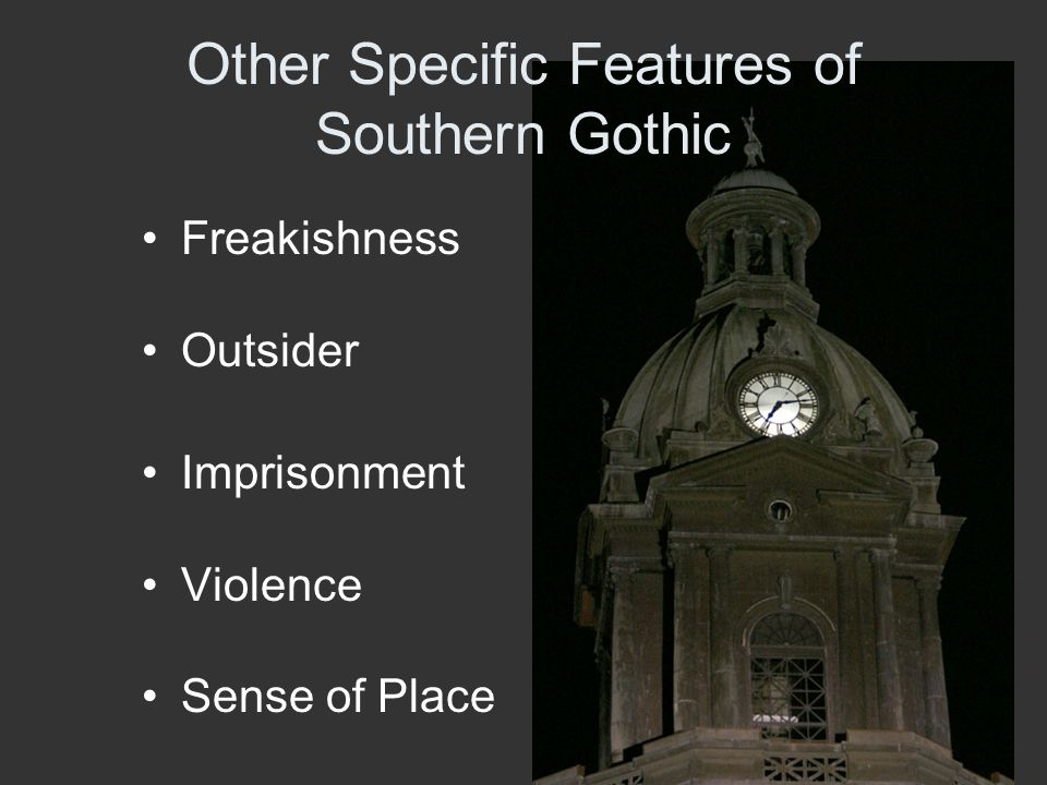 Other Specific Features of Southern Gothic