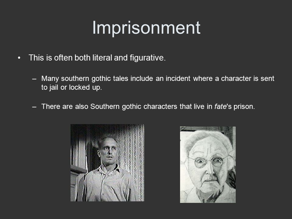 Imprisonment This is often both literal and figurative.