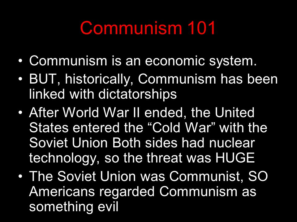 Communism 101 Communism is an economic system.