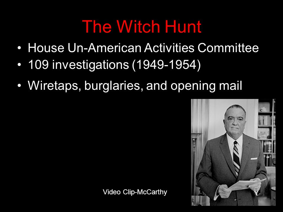 The Witch Hunt House Un-American Activities Committee