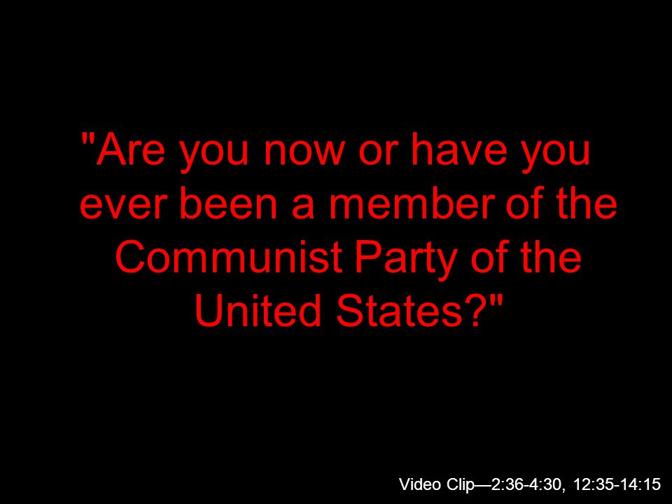 Are you now or have you ever been a member of the Communist Party of the United States