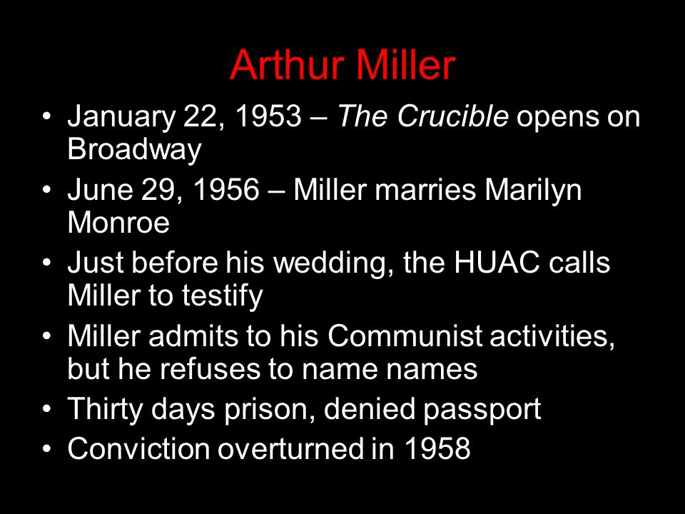 Arthur Miller January 22, 1953 – The Crucible opens on Broadway