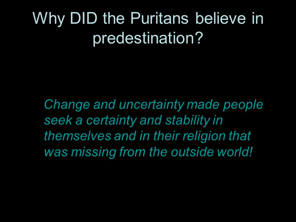 Why DID the Puritans believe in predestination