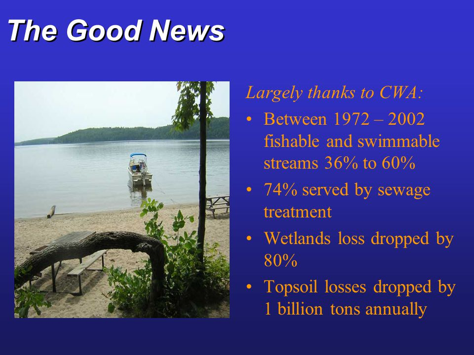 The Good News Largely thanks to CWA: