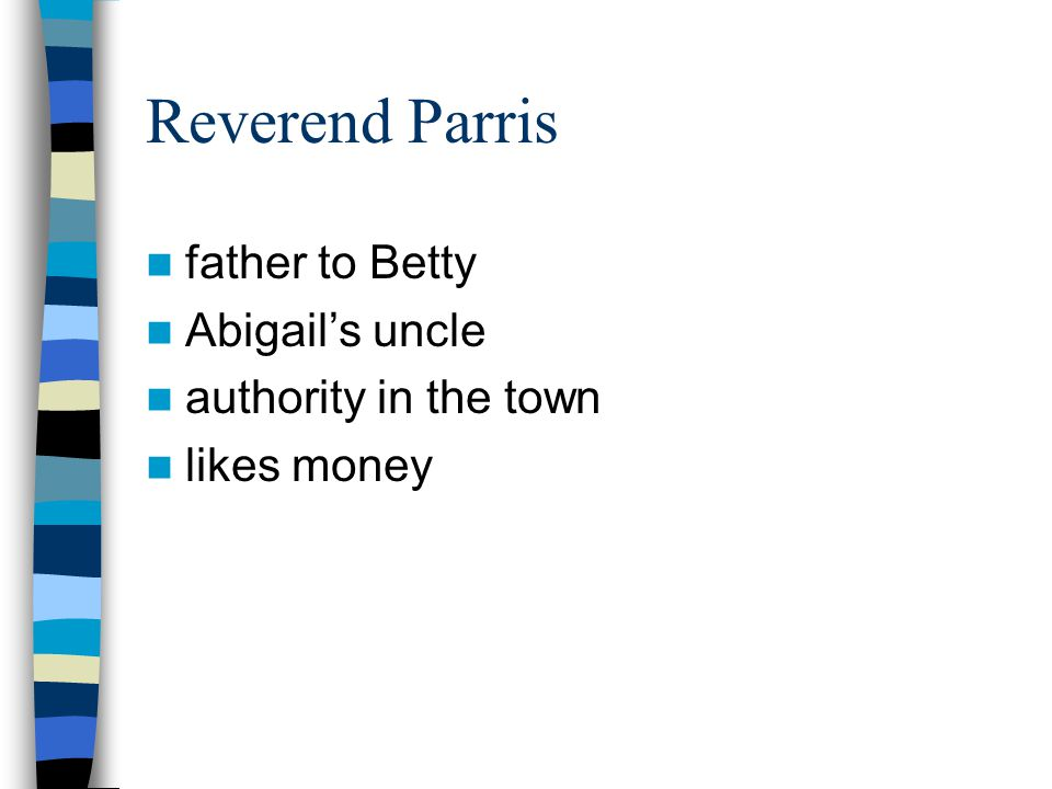 Reverend Parris father to Betty Abigail's uncle authority in the town