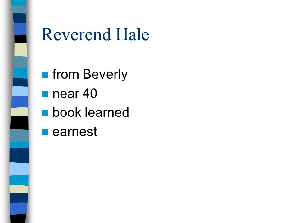 Reverend Hale from Beverly near 40 book learned earnest