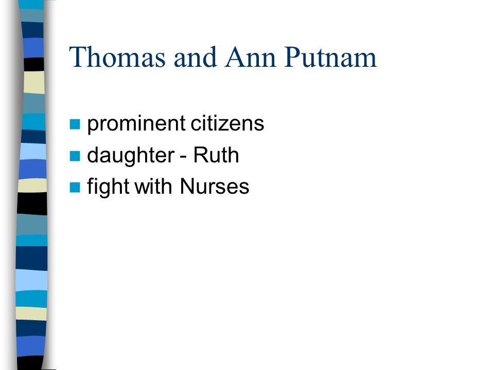 Thomas and Ann Putnam prominent citizens daughter - Ruth