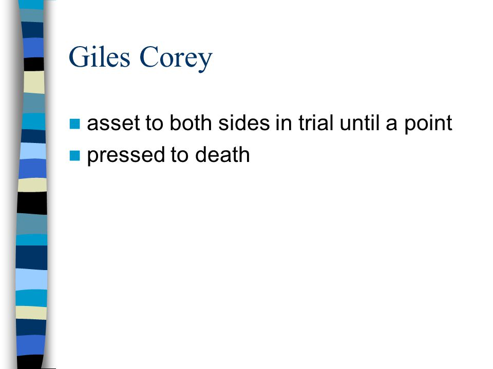 Giles Corey asset to both sides in trial until a point