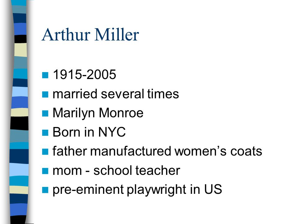 Arthur Miller 1915-2005 married several times Marilyn Monroe